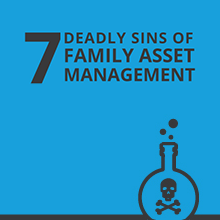 Infographic: The 7 Deadly Sins of Family Asset Management